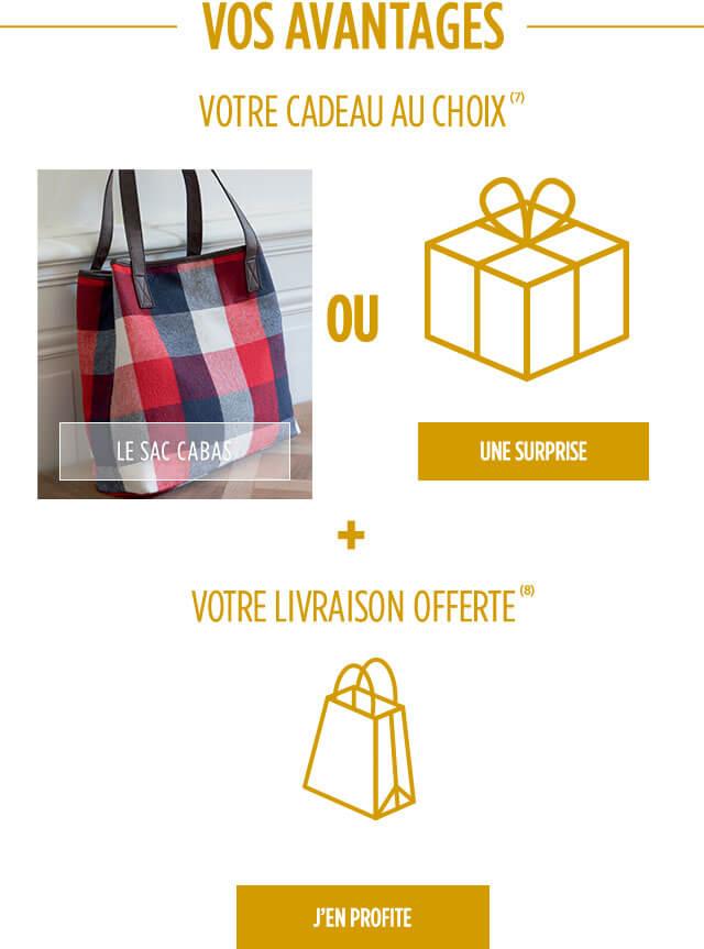 Vos avantages : des cadeaux et la livraison offerte !