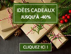 Idées cadeaux : jusqu'à -40% !